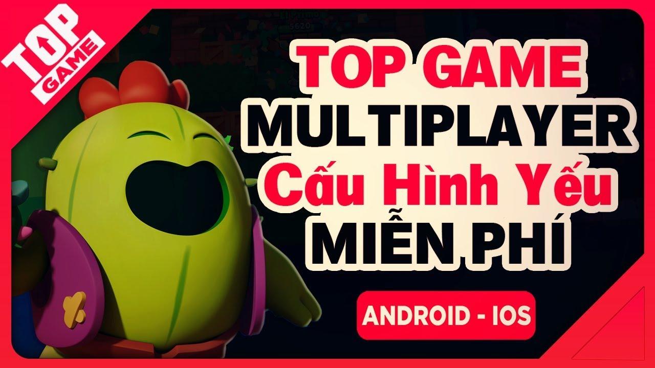 [Topgame] Top Game Mobile Cấu Hình Thấp Chơi Cùng Bạn Bè Miễn Phí 2018