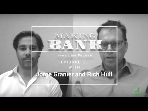 Going Digital with Guests Jorge Granier and Rich Hull: MakingBank S1E55