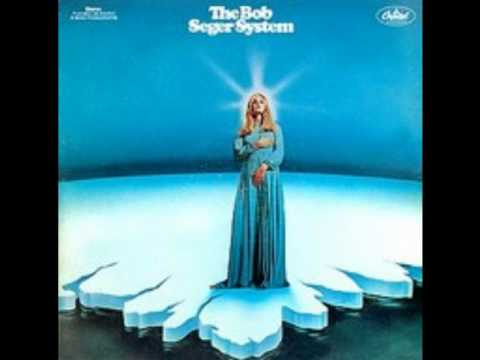 The Bob Seger System - The Last Song (Love Needs to Be Loved)