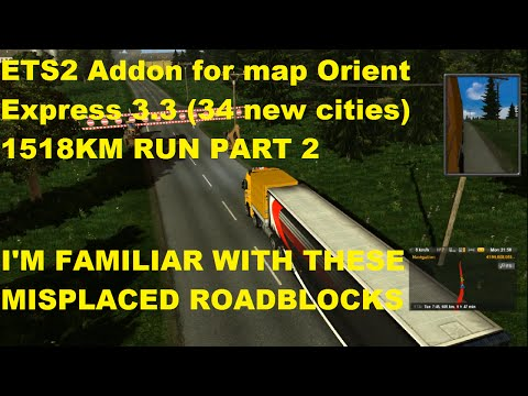 ETS2 Addon for map Orient Express 3.3 34 new cities 1518KM RUN PART 2