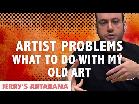 Artist Problems - What To Do With My Old Artwork