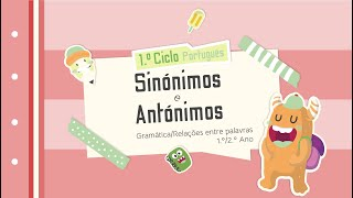 Sinónimos e Antónimos 1.º/2.º Ano