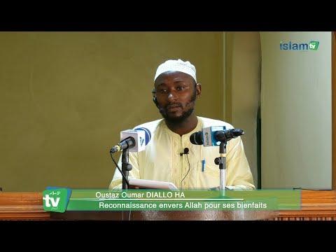 Sermon : Reconnaissance envers Allah pour ses bienfaits - Oustaz Oumar DIALLO HA