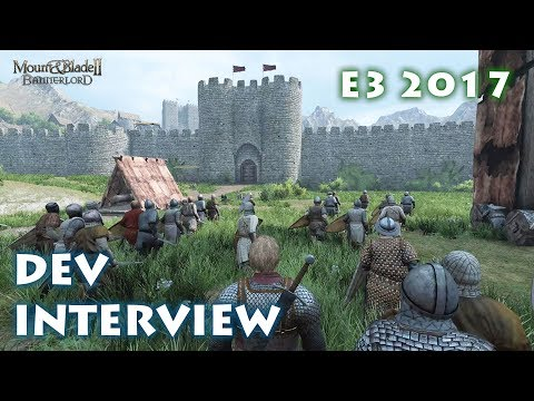 E3 2017  Dev Interview - Mount and Blade II: Bannerlord