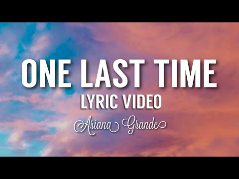 Ariana Grande - One Last Time (Official video with Lyrics)
