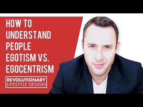 How To Understand People: Egotism Vs Egocentrism