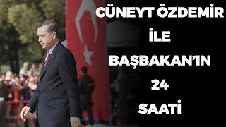 Cüneyt Özdemir ile Başbakan'ın 24 saati 1. bölüm