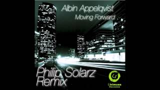 Albin Appelqvist - Moving Forward (Philip Solarz Remix)