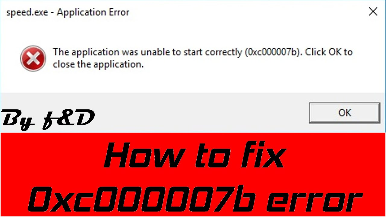 How To Fix The Application Was Unable To Start 0xc000007b Click Ok