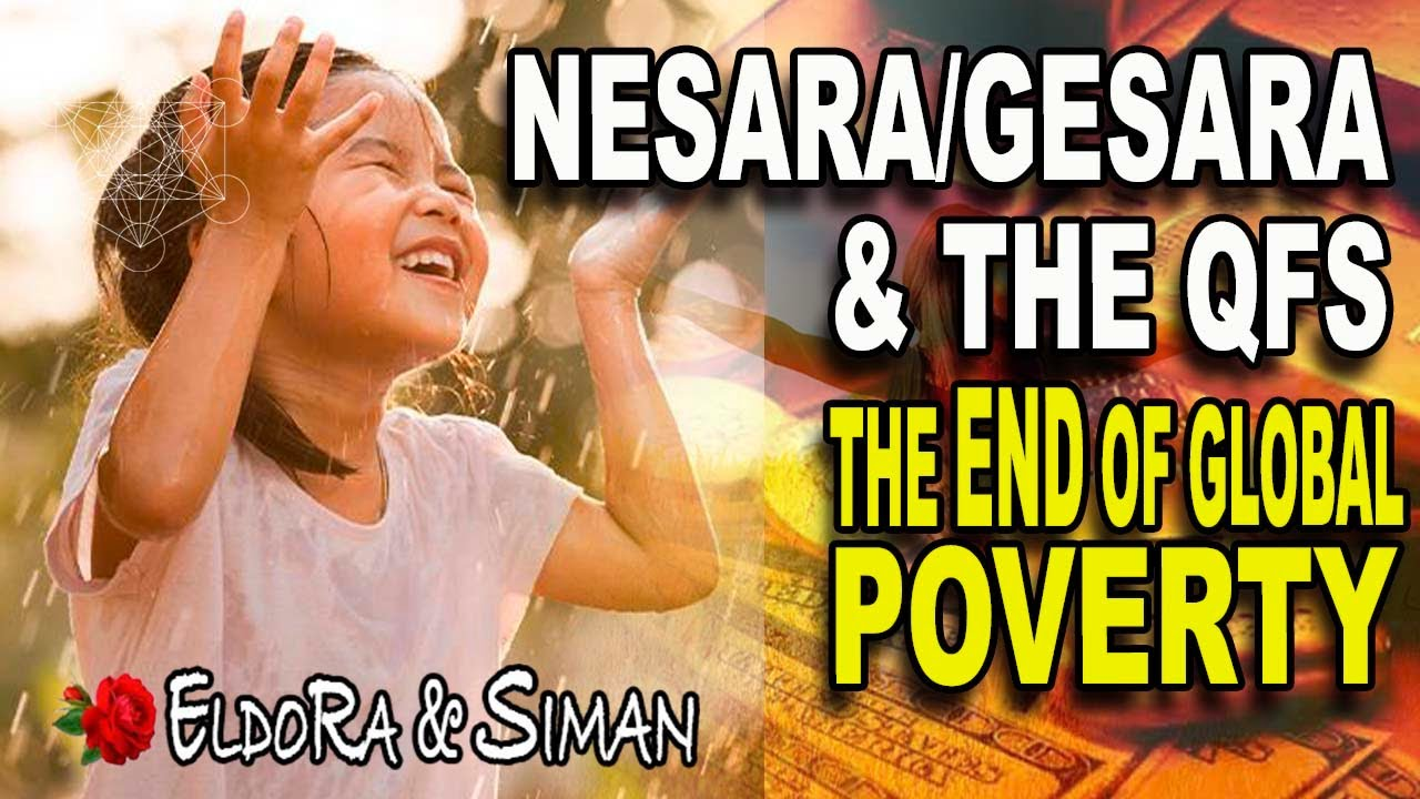 NESARA, GESARA & THE QFS - THE END OF GLOBAL POVERTY