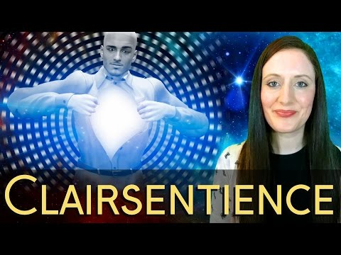 How to Develop Clairsentience, How to Be Clairsentient, How it Works!