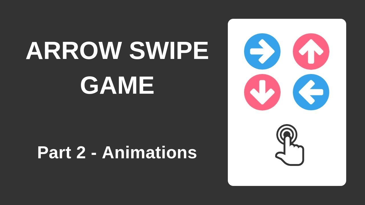 Arrow Swipe Game with HTML, CSS and JavaScript (Part 2 - Animations)