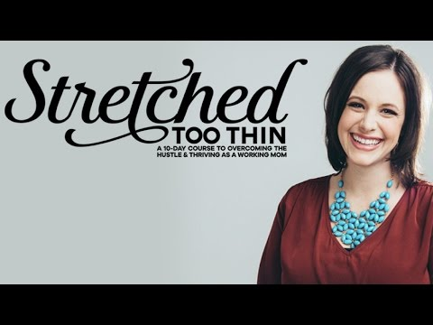 Stretched Too Thin: encouragement for working moms from Jessica Turner