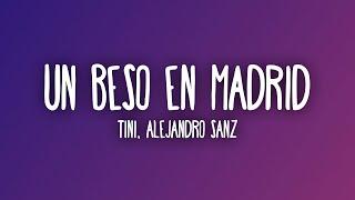 TINI, Alejandro Sanz - Un Beso en Madrid (Letra/Lyrics)