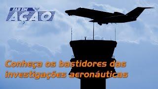 FAB em Ação - Investigação e Prevenção de Acidentes Aeronáuticos