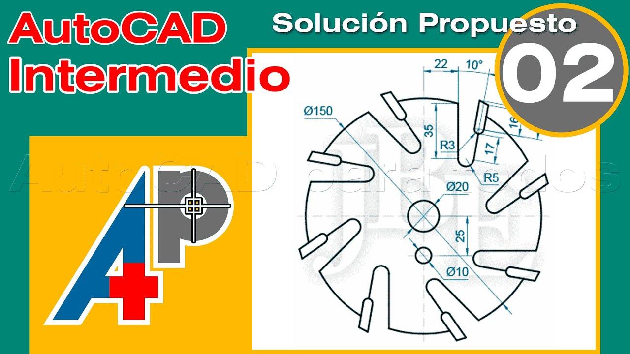 Solución Propuesto 02 - AutoCAD Intermedio