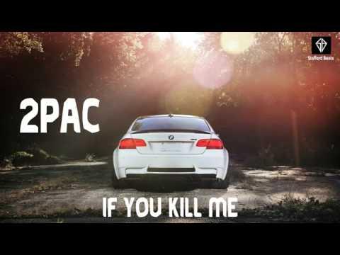 2PAC - IF YOU KILL ME (2017)