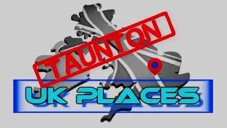 Travel Blog: UK Places - Taunton, Somerset
