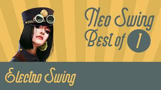 Best of Neo Swing Mix 1 // Electro Swing