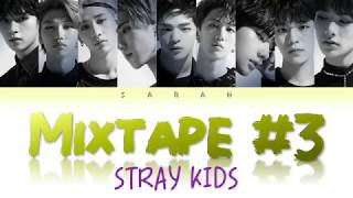 STRAY KIDS (스트레이 키즈) - MIXTAPE #3 [Han/Eng/Rom Colour Coded Lyrics]