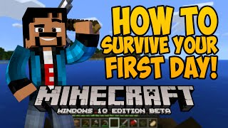 minecraft windows 10 edition beta   how to survive your first day   playthrough gameplay 1