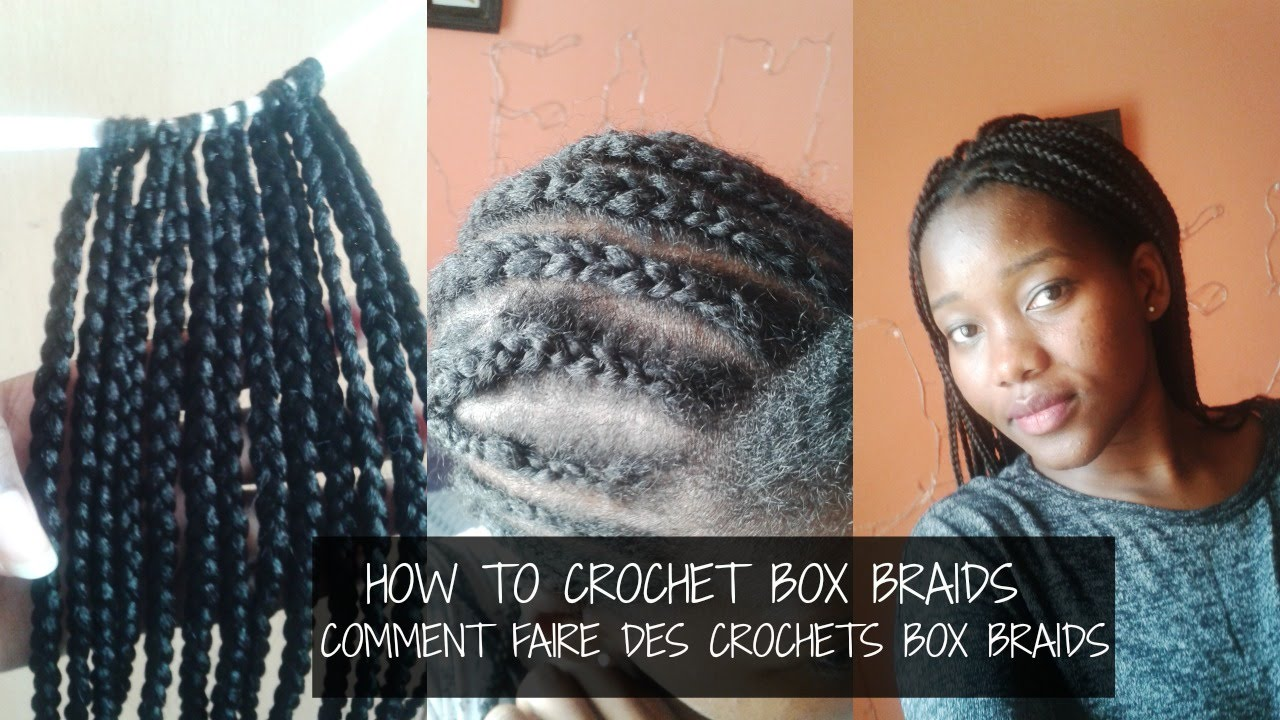 HOW TO DO CROCHET BOX BRAIDS // COMMENT FAIRE DES CROCHETS BOX BRAIDS ...