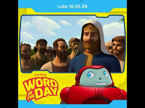 Superbook's Word of the Day: Luke 10:25-29