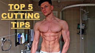 HOW I'M GETTING SHREDDED | MY TOP 5 TIPS FOR A CUT |