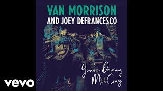 Van Morrison, Joey DeFrancesco - Close Enough for Jazz (Audio)