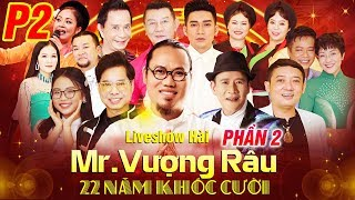 Liveshow Mr Vượng Râu - 22 Năm Khóc Cười [Phần 2] | Hài Chiến Thắng, Quang Tèo, Bảo Liêm, Bảo Chung