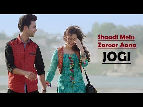 Jogi - Shaadi Mein Zaroor Aana (Full Song)...
