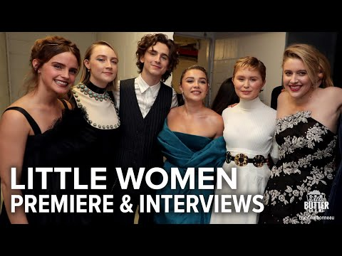 Little Women: Premiere, Interviews & Red Carpet | Extra Butter
