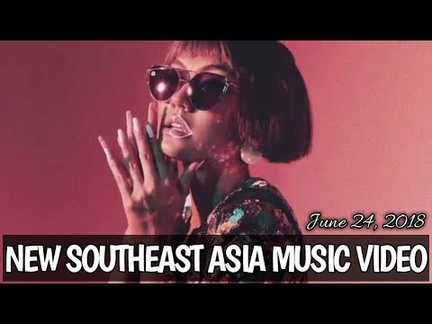 New Southeast Asia Music Video - June 24, 2018