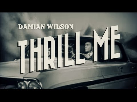 Damian Wilson - Thrill Me (lyrics video)