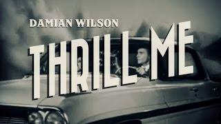 Damian Wilson - Thrill Me (lyrics video)