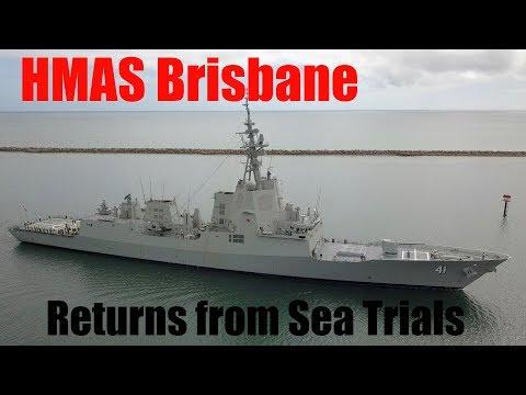HMAS BRISBANE returns to port after undergoing Sea Trials 28 March 2018