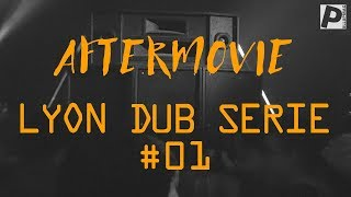 AFTERMOVIE - LYON DUB SERIE #01 - 30/03/2019