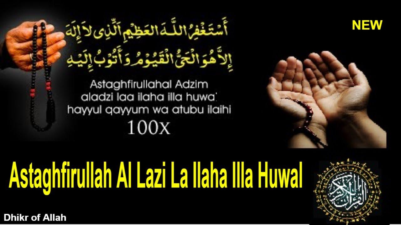 Download adhkar | Astaghfirullahal Ladzi La Ilaha Illa Huwal - astaghfirullah