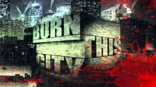 Burn This City - Money G Radio Edit