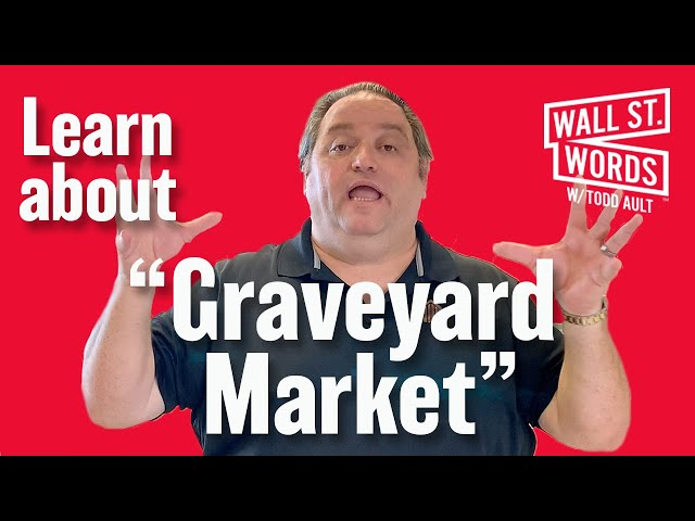 Wall Street Words word of the day = Graveyard Market