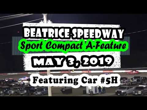 05/03/2019 Beatrice Speedway Sport Compact A-Feature