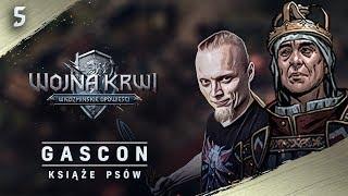 Gascon Książę Psów #5 Wojna Krwi: Wiedźmińskie Opowieści zagrajmy z GOG.com