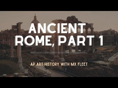 AP Art History - Ancient Rome (Part 1 of 2)