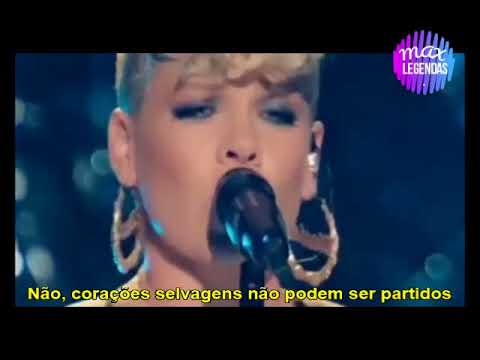Pink - Wild Hearts Can't Be Broken (Tradução) (Legendado) (Ao Vivo)