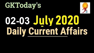 02-03 July 2020 Current Affairs | Daily Current Affairs | Current Affairs In English