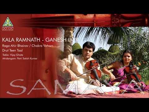 Kala Ramnath   Ganesh Iyer   Raga Ahir Bhairav  (Chakra Vaham) - Drut Teen Taal Mp3