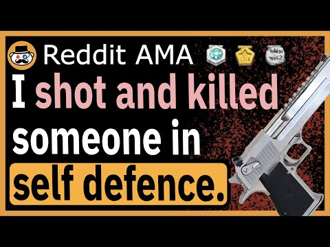 I Sh0t And K!lled Someone In Self Defence  - (Reddit Ask Me Anything)