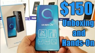 Alcatel 3V Unboxing and Hands-On $150 Unlocked for all GSM Carriers