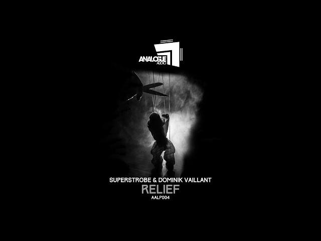 Superstrobe & Dominik Vaillant - Relief (Original Mix)