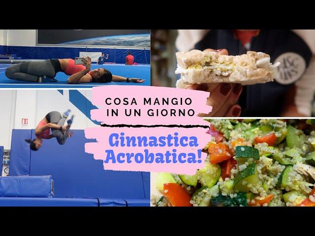 COSA MANGIO IN UN GIORNO + Inizio Ginnastica Acrobatica   Vlog #102